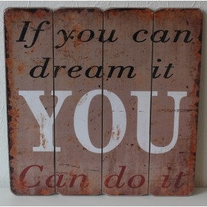 "Skilt "" If you can dream it… """